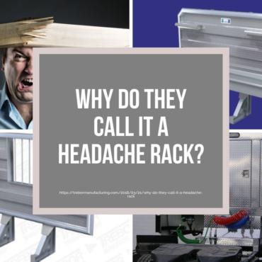 Why Do They Call It A Headache Rack?