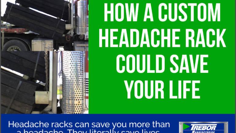 How a Custom Headache Rack Could Save your Life