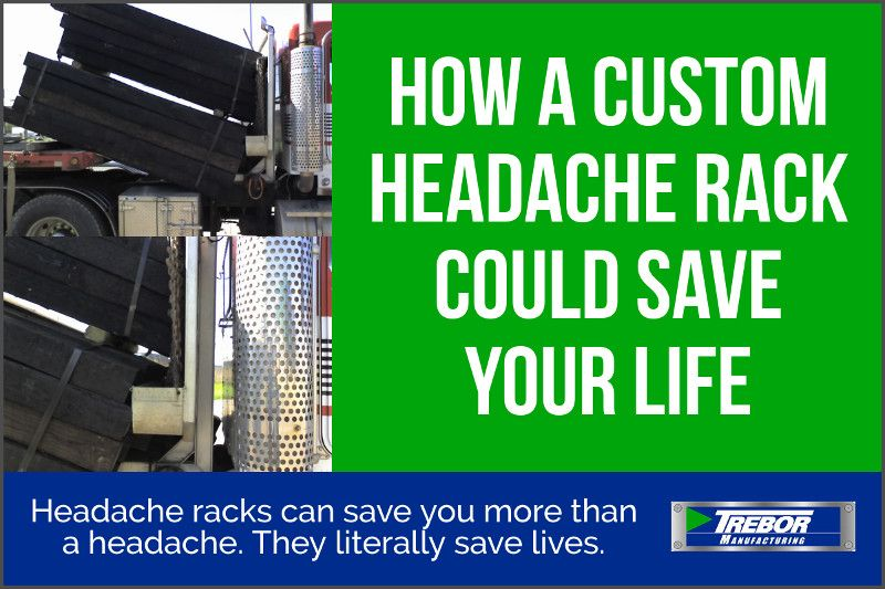 How a Custom Headache Rack Could Save your Life