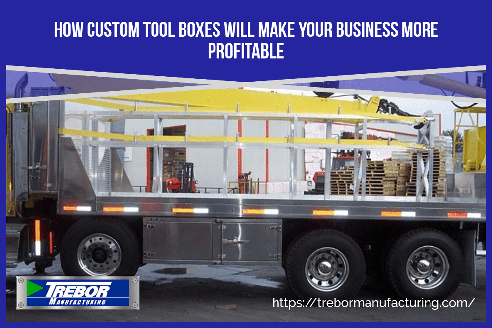 How Custom Tool Boxes Will Make Your Business More Profitable
