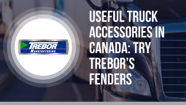 Useful Truck Accessories in Canada: Try Trebor's Fenders
