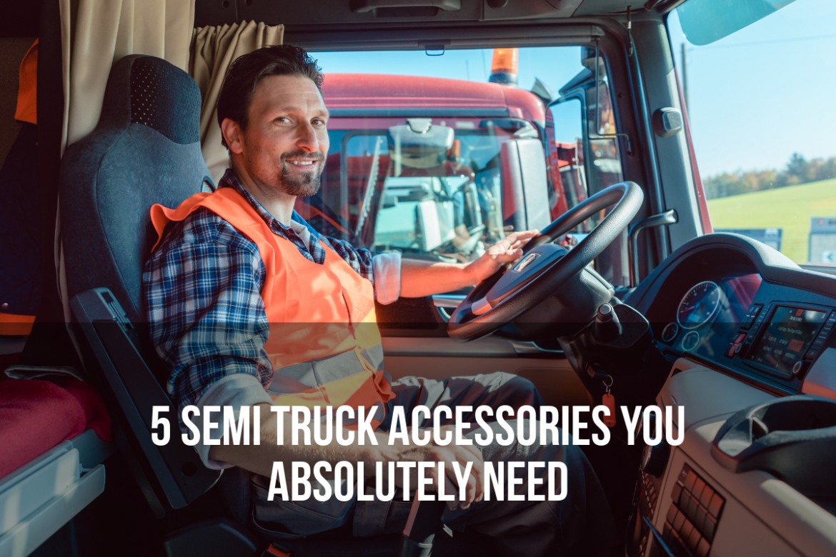 Five-Semi-Truck-Accessories-you-Absolutely-Need.png