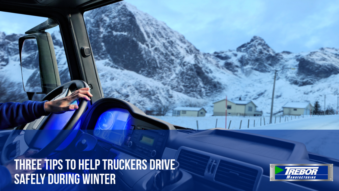 Three Tips to Help Truckers Drive Safely During Winter