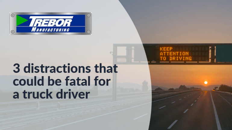3 distractions that could be fatal for a truck driver