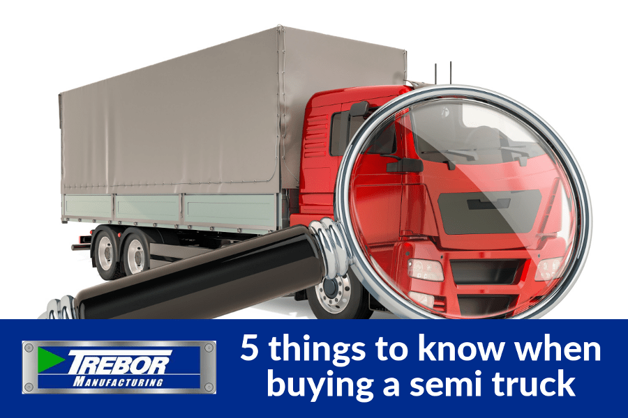 5 things to know when buying a semi truck